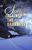 Songs Against the Darkness (English Edition)